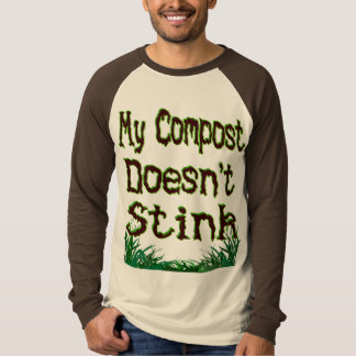 My Compost Doesn't Stink Funny Gardener Tees