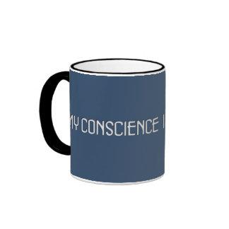 My conscience is my platform mug