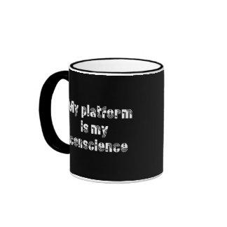 My conscience is my platform coffee mugs