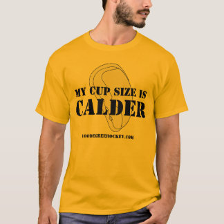 My Cup Size Is CALDER T-Shirt