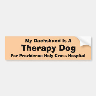 My Dachshund Is A Therapy Dog Bumper Sticker