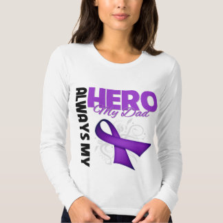 My Dad Always My Hero - Purple Ribbon T-shirt