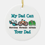 My Dad Can Outswim Outbike Outrun Triathlon Ornam Christmas Ornaments