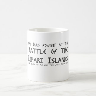 My Dad fought at The Battle of The Lipari Islands Basic White Mug