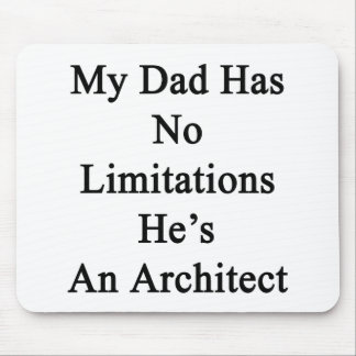 My Dad Has No Limitations He's An Architect Mouse Pad