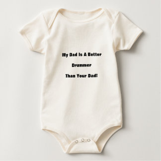 My Dad Is A Better Drummer Than Your Dad! Baby Bodysuit