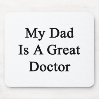 My Dad Is A Great Doctor Mouse Mat
