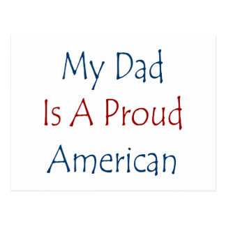 My Dad Is A Proud American Postcard