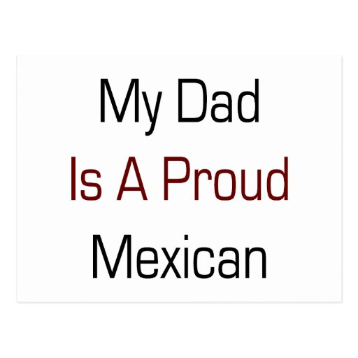 My Dad Is A Proud Mexican Postcards