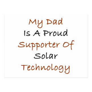 My Dad Is A Proud Supporter Of Solar Technology Postcards