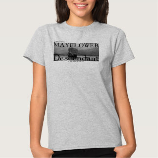 My Dad is a proven Mayflower Descendant Tee Shirt