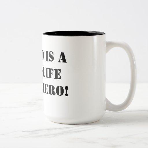 My dad is a real-life superhero! coffee mugs