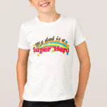 My dad is a super hero tee shirts