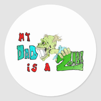 My DAD is a ZOMBIE Round Stickers