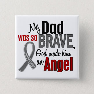 My Dad Is An Angel 1 Brain Cancer 15 Cm Square Badge