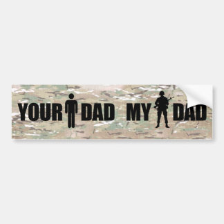 My Dad is in the military Bumper Sticker