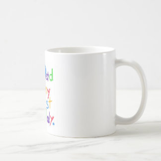 My dad is my best buddy! Happy father day! Coffee Mug