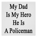My Dad Is My Hero He Is A Policeman Posters