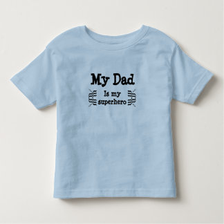 My dad is my superhero toddler T-Shirt