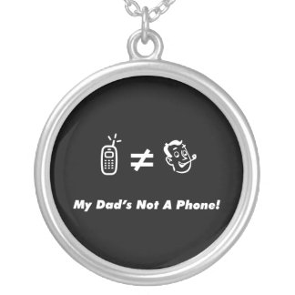 My Dad is Not a Phone Round Pendant Necklace