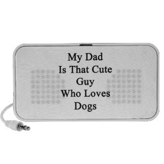 My Dad Is That Cute Guy Who Loves Dogs Notebook Speakers