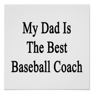 My Dad Is The Best Baseball Coach Print