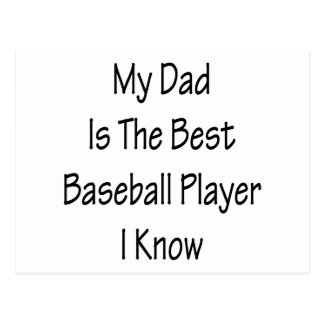 My Dad Is The Best Baseball Player I Know Postcard