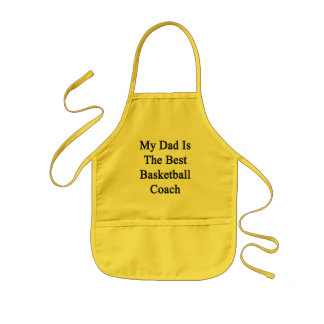 My Dad Is The Best Basketball Coach Kids Apron