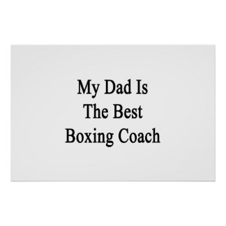 My Dad Is The Best Boxing Coach Poster