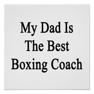 My Dad Is The Best Boxing Coach Posters