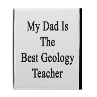 My Dad Is The Best Geology Teacher iPad Case