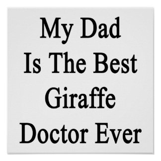 My Dad Is The Best Giraffe Doctor Ever Posters