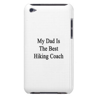 My Dad Is The Best Hiking Coach iPod Touch Cover