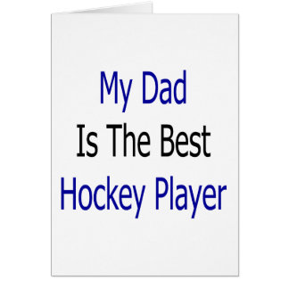 My Dad Is The Best Hockey Player Cards