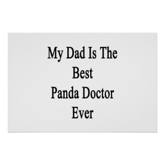 My Dad Is The Best Panda Doctor Ever Print