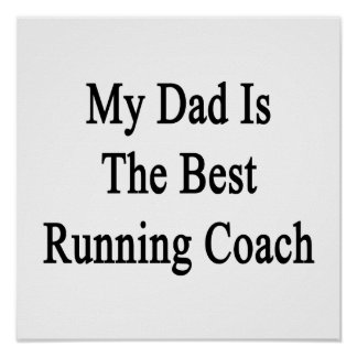 My Dad Is The Best Running Coach Posters