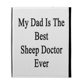 My Dad Is The Best Sheep Doctor Ever iPad Folio Cover