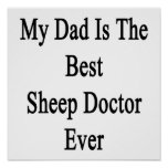 My Dad Is The Best Sheep Doctor Ever Posters