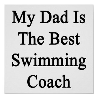 My Dad Is The Best Swimming Coach Print