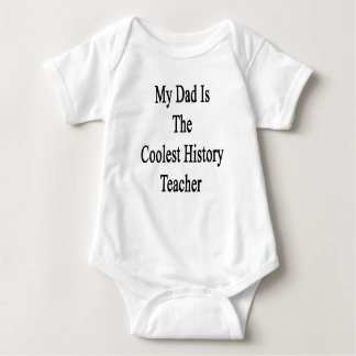 My Dad Is The Coolest History Teacher Baby Bodysuit