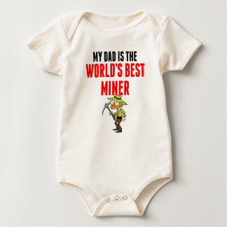 My Dad Is The World's Best Miner Baby Bodysuit
