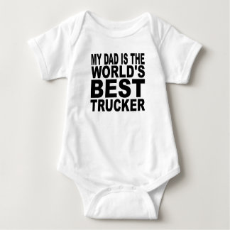 My Dad Is The World's Best Trucker Infant Creeper