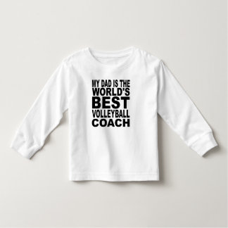 My Dad Is The World's Best Volleyball Coach Toddler T-Shirt