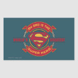 My Dad is the World's Greatest Super Hero Rectangular Sticker