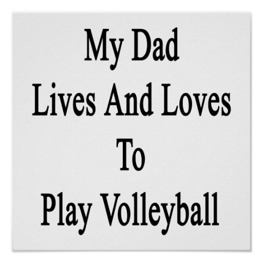 My Dad Lives And Loves To Play Volleyball Print