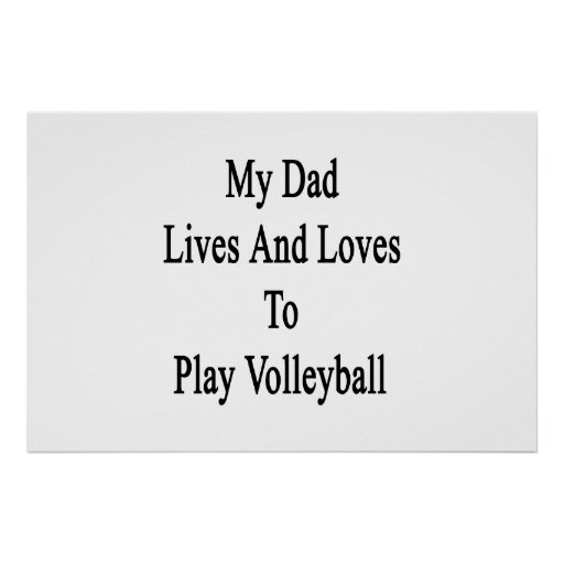 My Dad Lives And Loves To Play Volleyball Poster