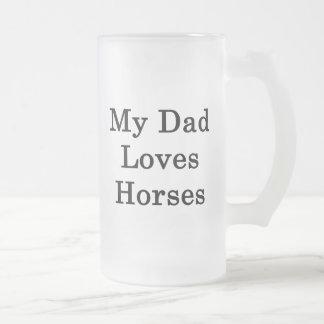 My Dad Loves Horses Coffee Mug