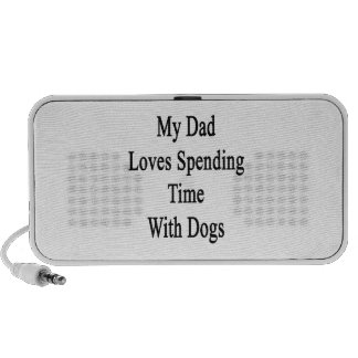 My Dad Loves Spending Time With Dogs Travel Speaker