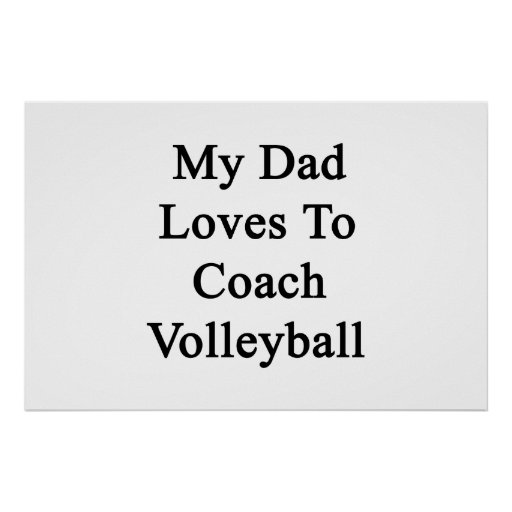 My Dad Loves To Coach Volleyball Print