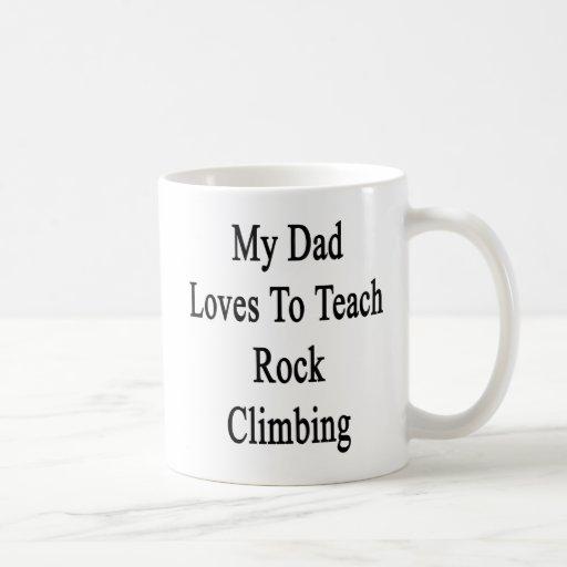 My Dad Loves To Teach Rock Climbing Coffee Mug